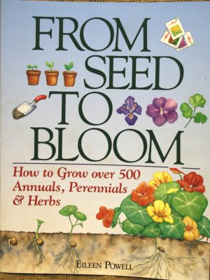 Gardeners Guide A-Z Flowers: Seed to Bloom by Eileen Powell