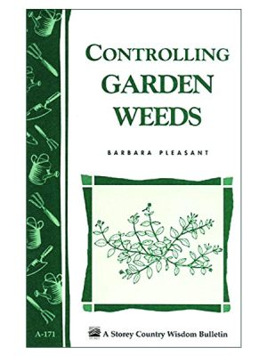 Controlling Garden Weeds by Barbara Pleasant