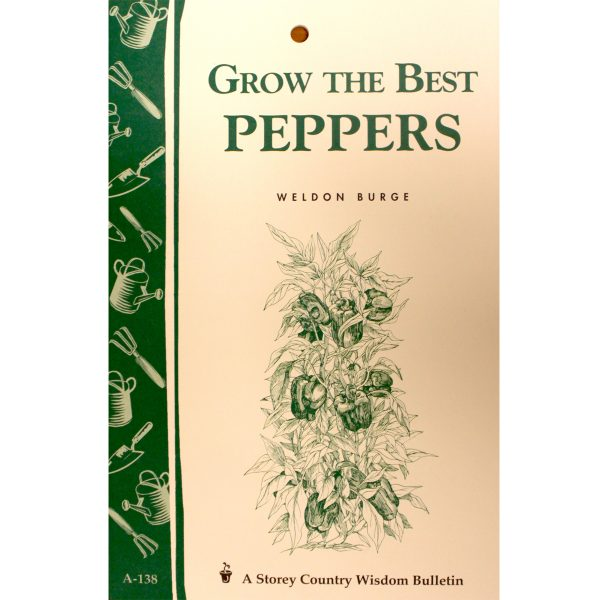 Grow the Best Peppers by Weldon Burge